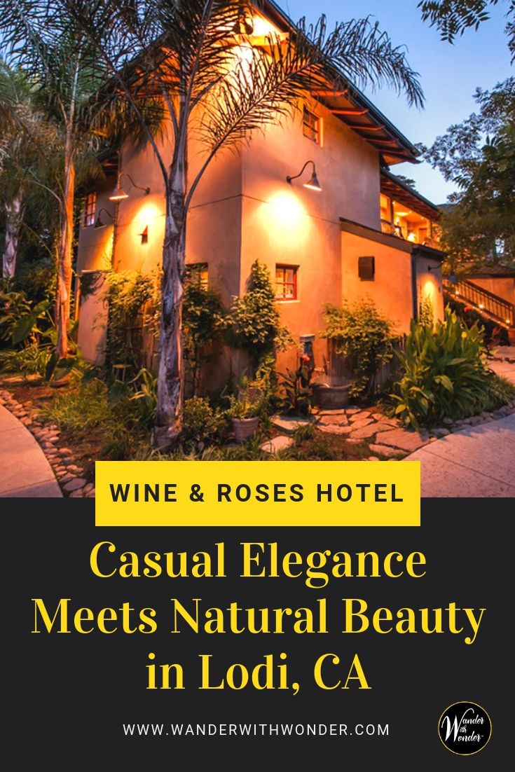 Casual Elegance Meets Natural Beauty At Lodi Ca Hotel Wander Wow Moments Pinterest Travel Luxury And Destinations