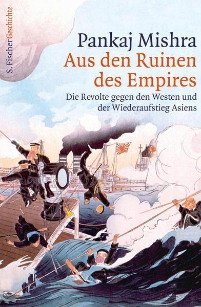 Aus den Ruinen des Empires von Pankaj Mishra - Bücher - 9783100488381