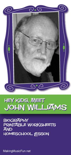Hey Kids, Meet John Williams | Composer Biography and Music Lesson Resources - http://makingmusicfun.net/htm/f_mmf_music_library/hey-kids-meet-john-williams.htm