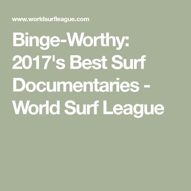 Binge-Worthy: 2017's Best Surf Documentaries - World Surf League