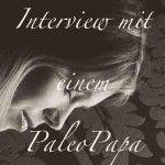 Interessantes Interview mit einem PaleoPapa – Paleo vor, während and nach der Schwangerschaft