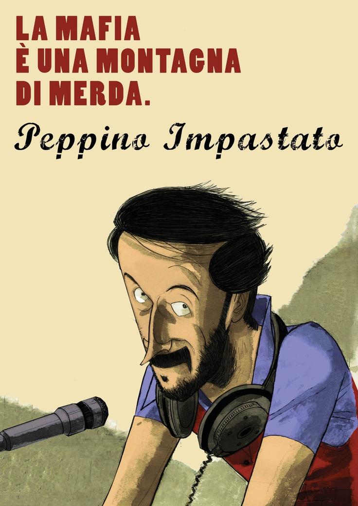 """""""La mafia è una montagna di merda"""" - Peppino Impastato"""