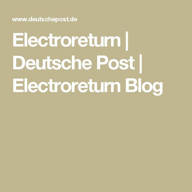 Electroreturn | Deutsche Post | Electroreturn Blog