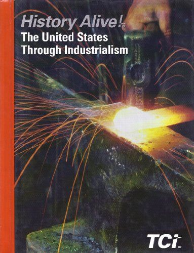8th Grade US History Textbook--History Alive! The United States Through Industrialism
