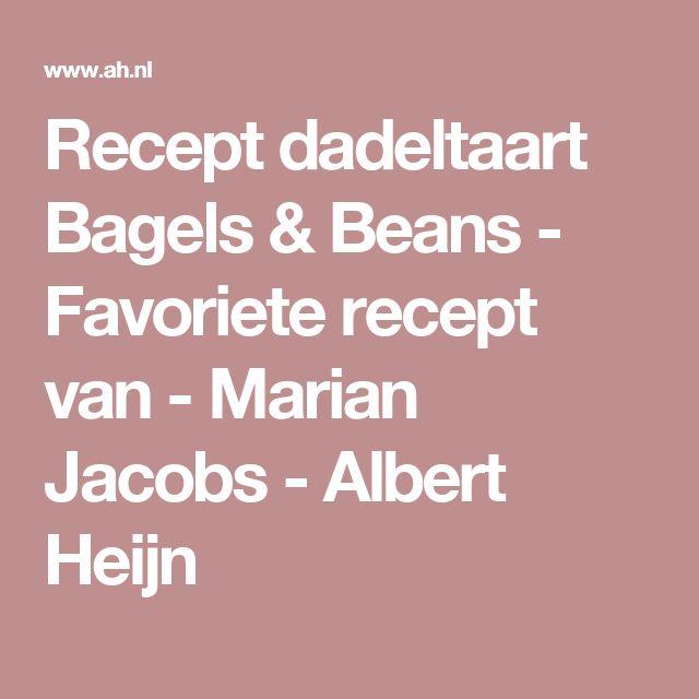 Recept dadeltaart Bagels & Beans - Favoriete recept van - Marian Jacobs - Albert Heijn