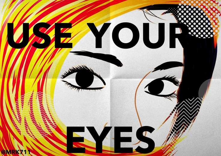 Use Your Eyes