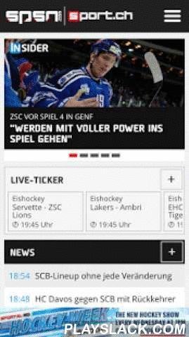 Sport.ch SPSN  Android App - playslack.com ,  sport.ch SPSN 2.0! Perfekt für unterwegs! Die sport.ch Android WebApp ist der ideale Sport-Begleiter. Sie haben schnellen Zugriff auf alle News und verpassen keine Live-Events mehr! Dank dem sport.ch Live-Ticker sind Sie in Sachen Fussball, Eishockey, Tennis, Motorsport, Ski alpin, Radsport und vielem mehr stets live mit dabei! Umfang der sport.ch SPSN-App – jetzt mit neuem Design: Fussball:- Fussball Live-Ticker für die 10 Europäische Top-Ligen…