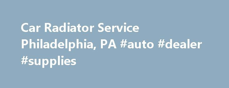 Car Radiator Service Philadelphia, PA #auto #dealer #supplies http://malaysia.remmont.com/car-radiator-service-philadelphia-pa-auto-dealer-supplies/  #auto radiator # Philadelphia, PA Car Radiator Service Jimmy's Auto Radiator & Repair Service Don't let a broken radiator push your car into the breakdown lane. Get your car back in motion again with help from Jimmy's Auto Radiator Repair Service. You could get SAME DAY SERVICE and we'll give you a FREE ESTIMATE. Fix or prevent your car's…