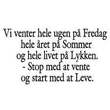 Billedresultat for danske citater om livet