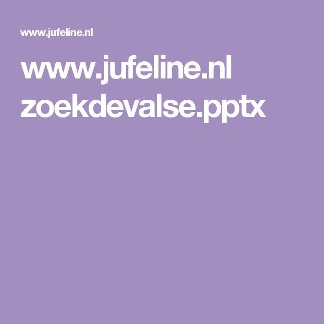 www.jufeline.nl zoekdevalse.pptx