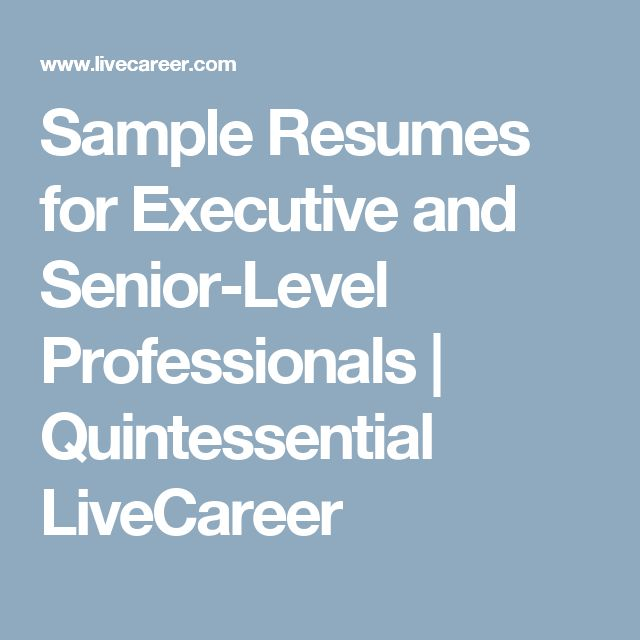 Sample Resumes for Executive and Senior-Level Professionals | Quintessential LiveCareer
