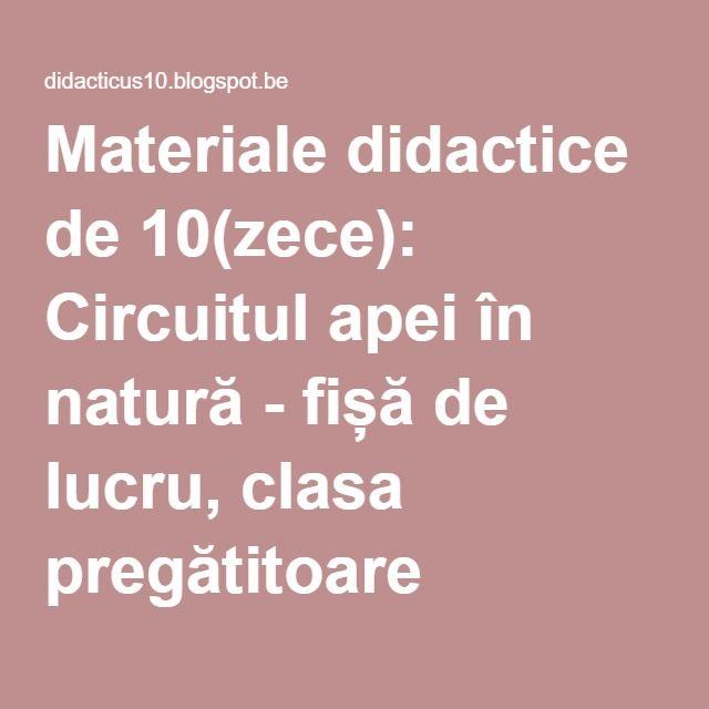 Materiale didactice de 10(zece): Circuitul apei în natură - fișă de lucru, clasa pregătitoare