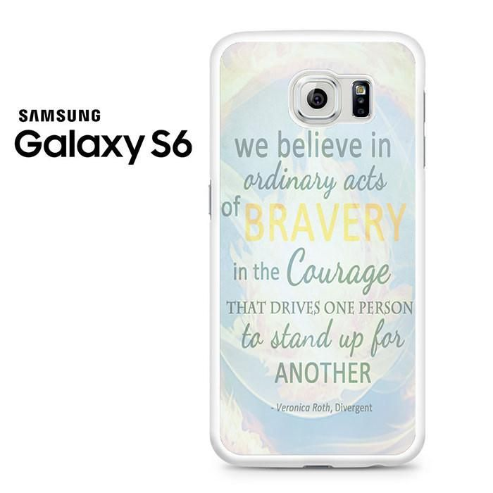 Divergent Dauntless The Brave Quotes Samsung Galaxy S6 Case