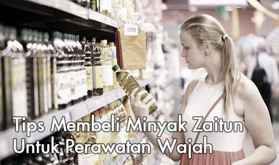 Tips memilih olive oil untuk perawatan kulit kamu..