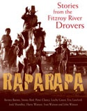 Raparapa: Stories from the Fitzroy River Drovers - Raparapa presents the raw and gritty stories of the Aboriginal drovers and stockmen of the Kimberley, in their own words. The determination of Senior Nyikina lawman, John Watson, to present an Aboriginal perspective has produced personal stories that show how these hard-working men adapted to station life and why they became the backbone of the pastoral industry in northern Western Australia. Edited by Paul Marshall.