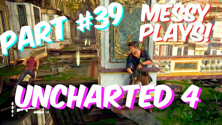 Lets Play - UNCHARTED 4 - Part #39 with Commentary - Messyplays