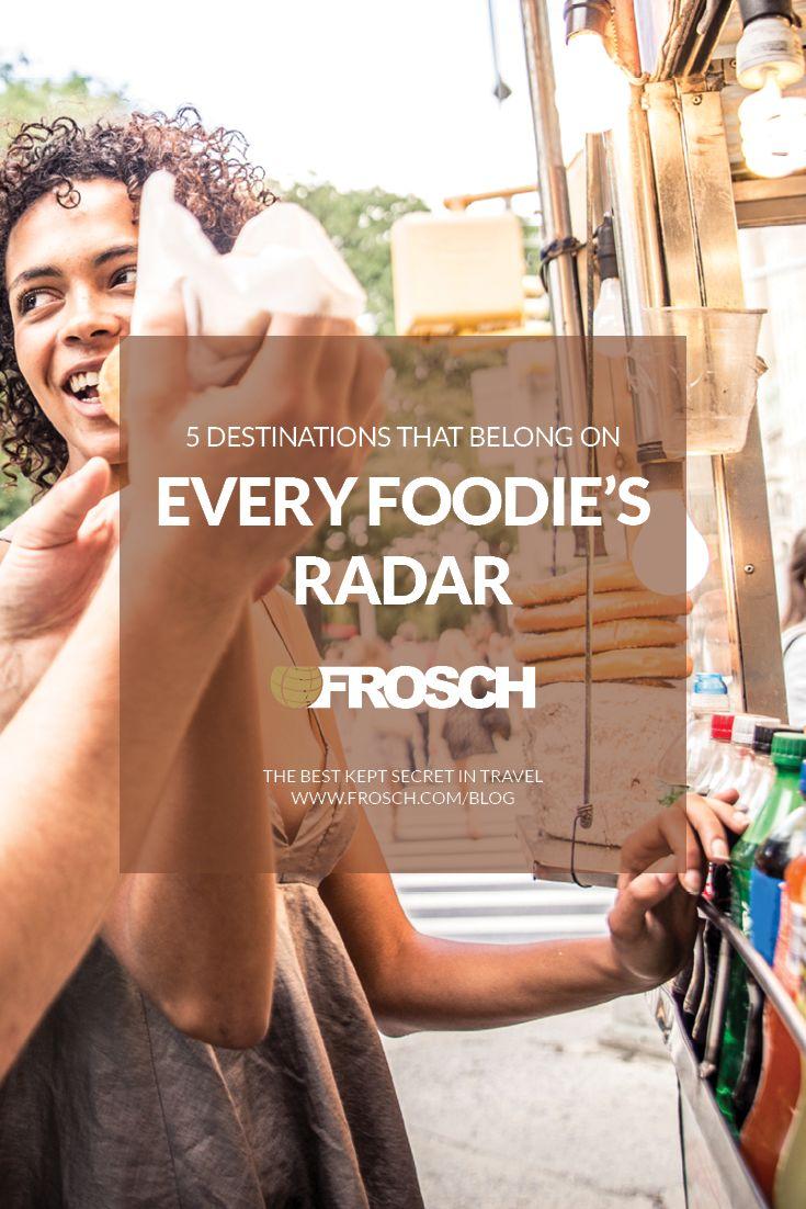 5 Destinations that Belong on Every Foodie's Radar Trip