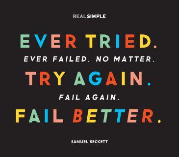 """""""Ever tried. Ever failed. No matter. Try Again. Fail again. Fail better."""" —Samuel Beckett #quotes"""