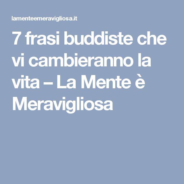 7 frasi buddiste che vi cambieranno la vita – La Mente è Meravigliosa