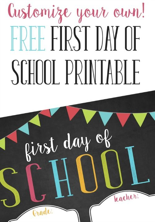 FREE First Day of School Printable – Customize and Print | Pinterest ...