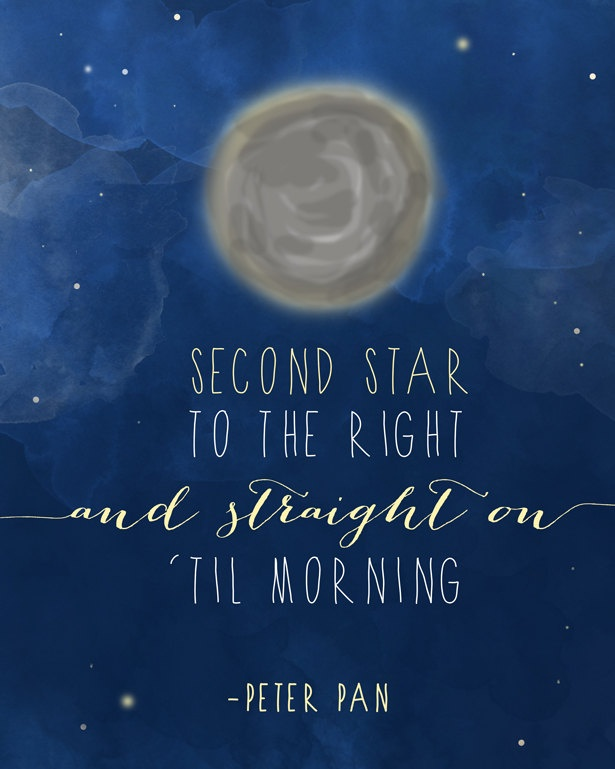 """Peter Pan quote 8x10 print """"Straight on 'til morning""""  @Maria Canavello Mrasek Canavello Mrasek Canavello Mrasek Canavello Mrasek Thompson this would be a great poster for bebes room"""