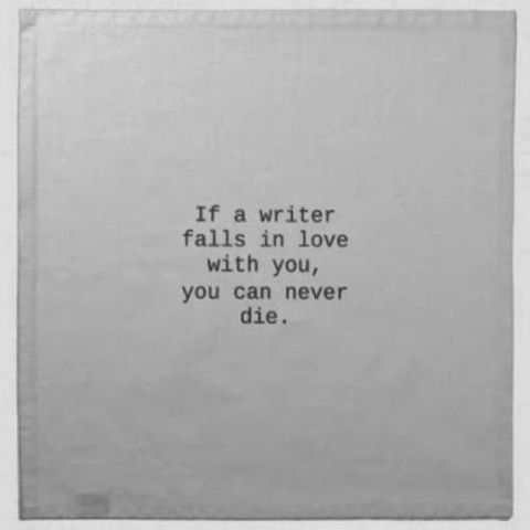 if a writer falls in love with you ...