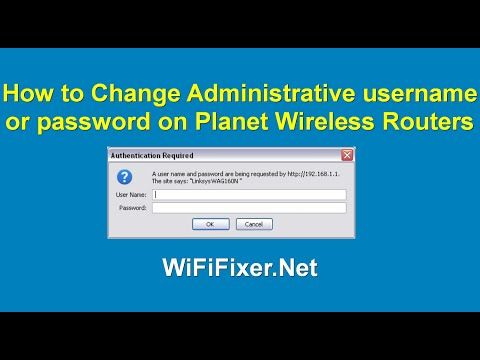 Administrative username & password change on Planet Router