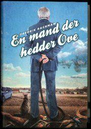 En man der hedder Ove. Læst til 11/9-2014 i læseklubben. Sørgmunter bog om en ensom mand som mangler indhold i livet efter konen dør.