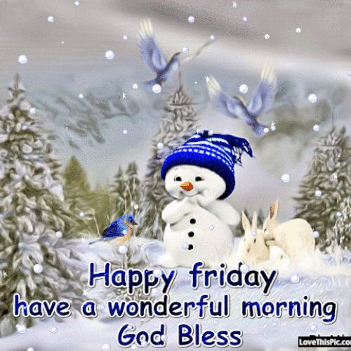 Happy Friday Have A Wonderful Morning