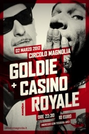 02/03/2012  Casino Royale + Goldie