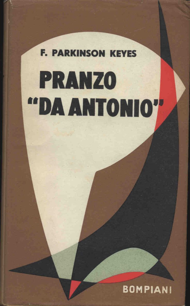 "Parkinson Keyes Frances Pranzo ""Da Antonio""  1953 traduzione Bruno Maffi, sovracoperta di Bruno Munari, 16mo 437pp - Hardcover con sovracoperta"
