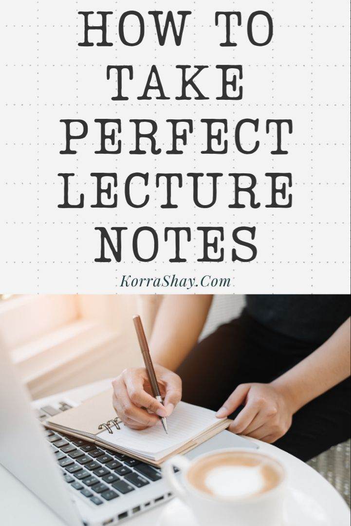 How To Take Perfect Lecture Notes In College In 2020 Lectures Notes College Lectures Study Tips College