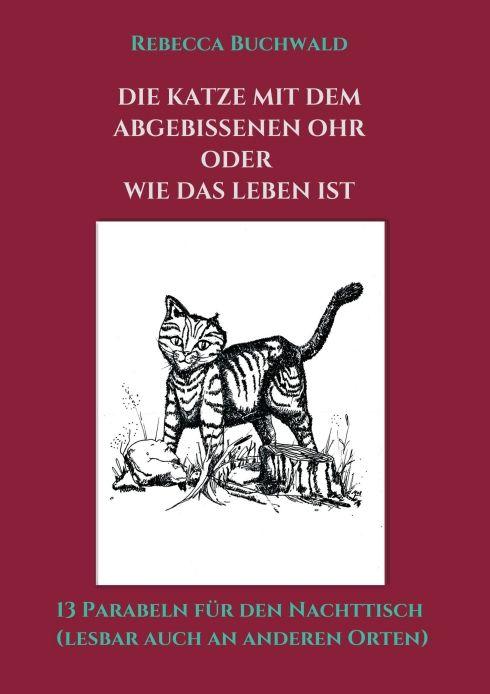 Meine Buchrezension zu Die Katze mit dem abgebissenen Ohr auf meinem Blog #buch #bücher #lesen #rezension #buchrezension #lyrik #poesie #denken #nachdenken #rebecca #buchwald #rebeccabuchwald #tredition #verlag #blog