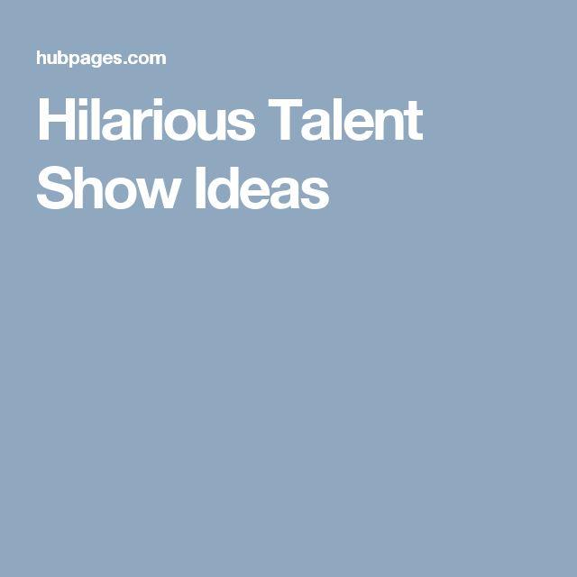 Hilarious Talent Show Ideas