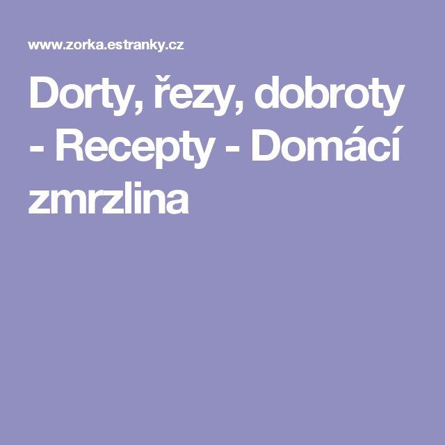 Dorty, řezy, dobroty - Recepty - Domácí zmrzlina