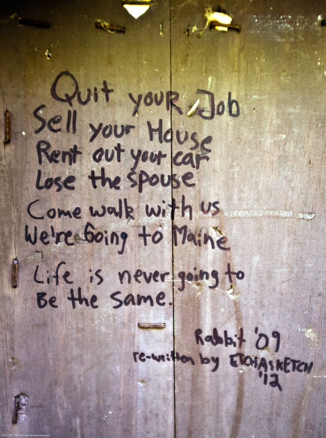 Written in a sign post at the northern intersection of the Appalachian Trail and the Long Trail.