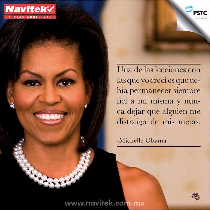 Una de las lecciones con las que yo crecí es que debía permanecer siempre fiel a mi misma y nunca dejar que alguien me distraiga de mis metas. -Michelle Obama #NKT #PSTC #8DeMarzo #Frases