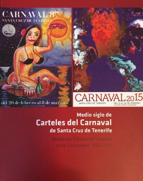Medio siglo de carteles del Carnaval de Santa Cruz de Tenerife : desde las Fiestas de Invierno a los Carnavales, 1962-2015 / Celestino Celso Hernández.  http://absysnetweb.bbtk.ull.es/cgi-bin/abnetopac01?TITN=538592