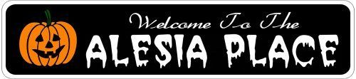 ALESIA PLACE Lastname Halloween Sign - Welcome to Scary Decor, Autumn, Aluminum - Welcome to Scary Decor, Autumn, Aluminum - 4 x 18 Inches by The Lizton Sign Shop. $12.99. Aluminum Brand New Sign. Great Gift Idea. Rounded Corners. 4 x 18 Inches. Predrillied for Hanging. ALESIA PLACE Lastname Halloween Sign - Welcome to Scary Decor, Autumn, Aluminum - Welcome to Scary Decor, Autumn, Aluminum 4 x 18 Inches - Aluminum personalized brand new sign for your Autumn and...