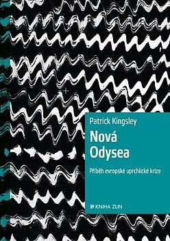 Patrick Kingley. Nová Odysea. Příběh evropské uprchlické krize. Kniha Zlín