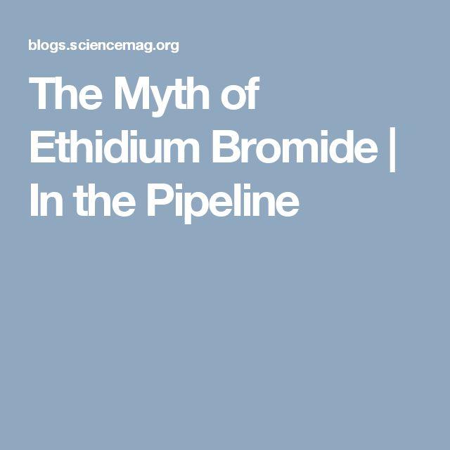 The Myth of Ethidium Bromide  |  In the Pipeline