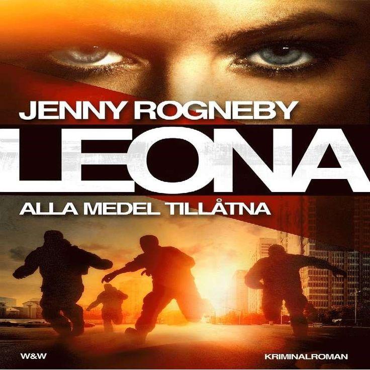 Leona - alla medel tillåtna [Ljudupptagning] / Jenny Rogneby ... #mp3bok #ljudbok #deckare