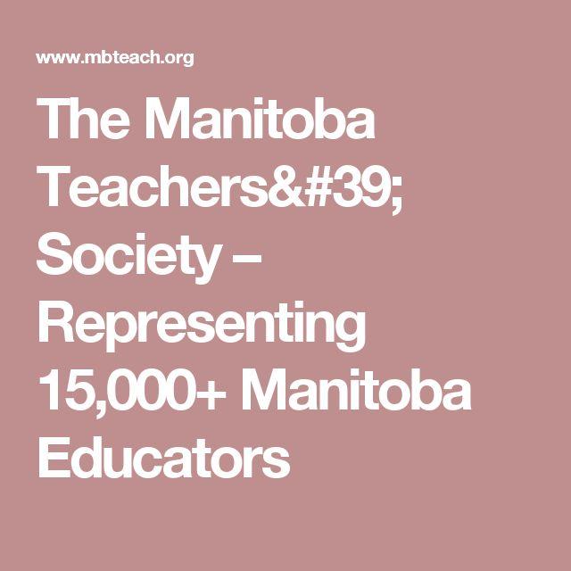 The Manitoba Teachers' Society – Representing 15,000+ Manitoba Educators