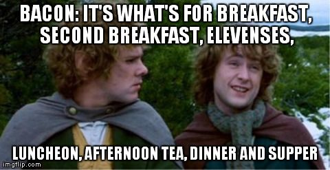Lord of the Rings hobbit bacon meme with Pippin. Love it!