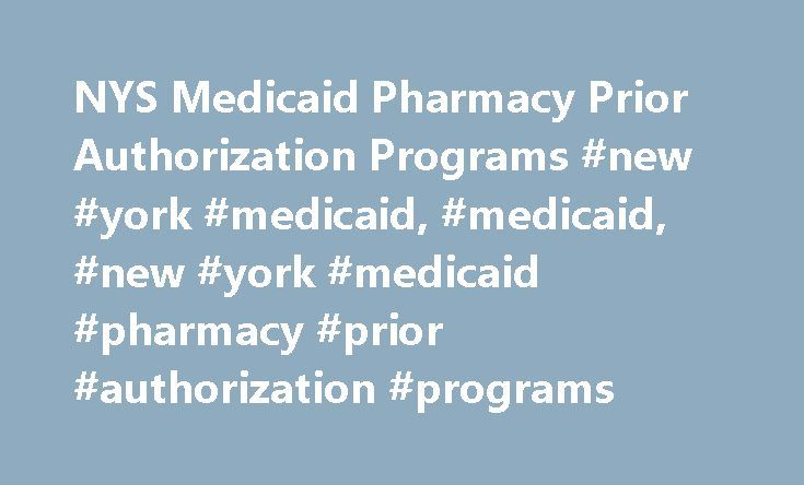NYS Medicaid Pharmacy Prior Authorization Programs #new #york #medicaid, #medicaid, #new #york #medicaid #pharmacy #prior #authorization #programs http://south-carolina.nef2.com/nys-medicaid-pharmacy-prior-authorization-programs-new-york-medicaid-medicaid-new-york-medicaid-pharmacy-prior-authorization-programs/  # NYS Medicaid Pharmacy Prior Authorization Programs Latest News Pharmacy Update For more information on new legislation enacted to help combat the NYS heroin epidemic see the…