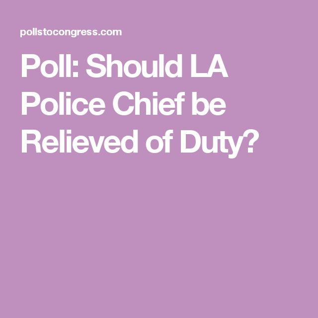 Poll: Should LA Police Chief be Relieved of Duty?