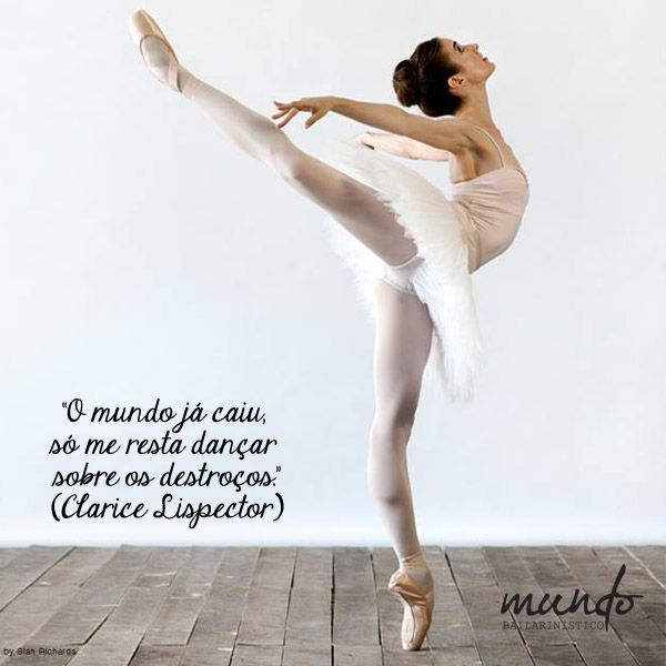 Frases de ballet, frases de ballet com foto, ballet, balé, frases de dança, dança, mensagens de ballet, mensagem de ballet, mensagem de dança