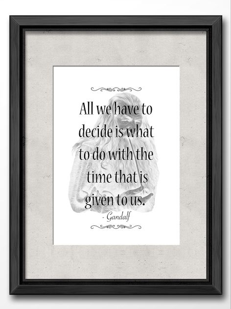 Gandalf Quotes, Wisdom, LOTR Movie Quote, Typography, Portrait, Modern Black and White