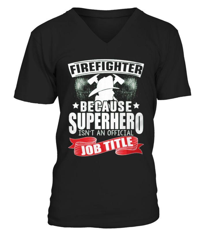 Firefighter Job title  Funny Firefighter T-shirt, Best Firefighter T-shirt