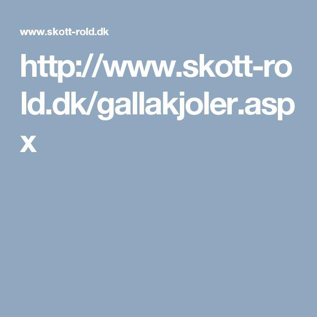 http://www.skott-rold.dk/gallakjoler.aspx